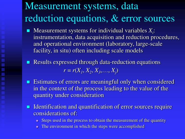 Measurement systems, data reduction equations, & error sources