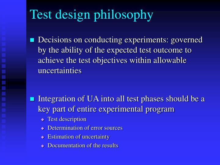 Test design philosophy
