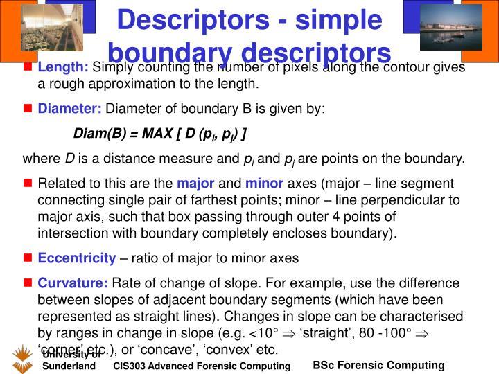 Descriptors - simple boundary descriptors