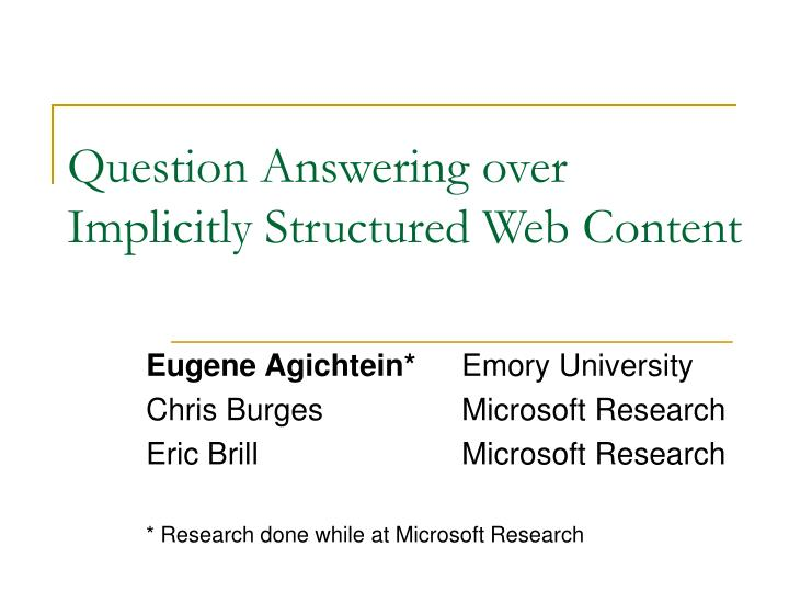 Question answering over implicitly structured web content