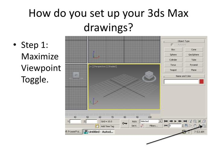 How do you set up your 3ds max drawings