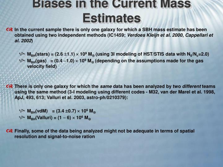 Biases in the Current Mass Estimates