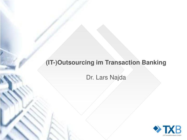 (IT-)Outsourcing im Transaction Banking