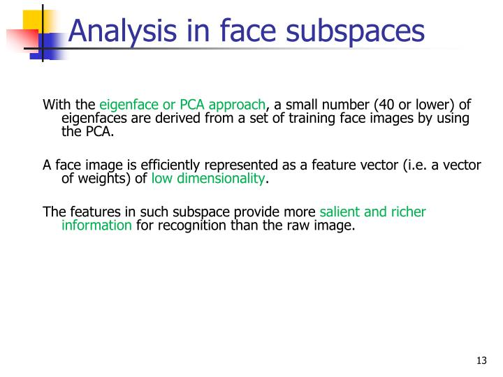 Analysis in face subspaces