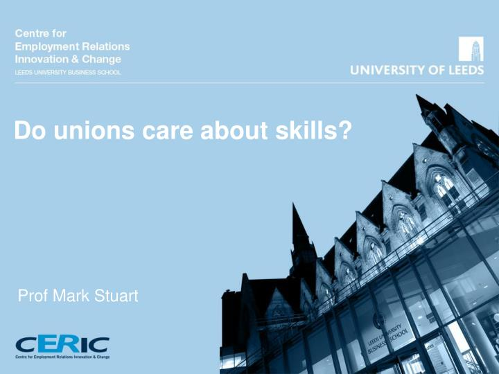 Do unions care about skills?