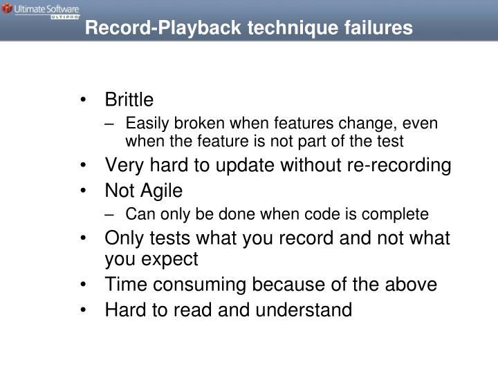 Record-Playback technique failures