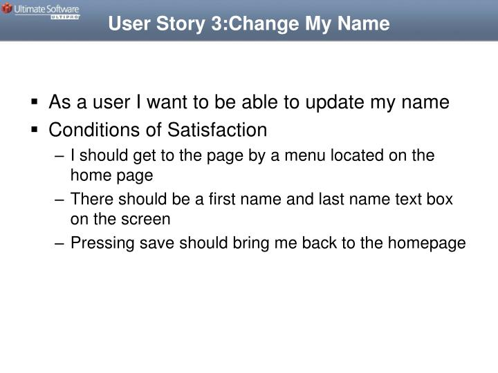 User Story 3:Change My Name