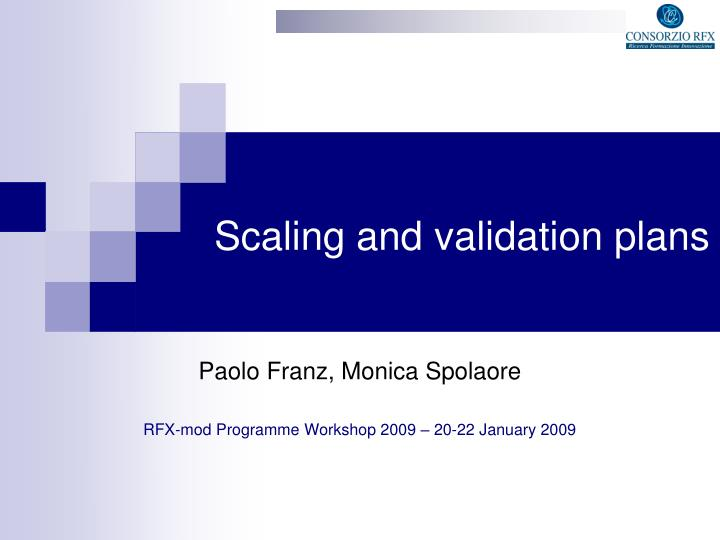 Scaling and validation plans