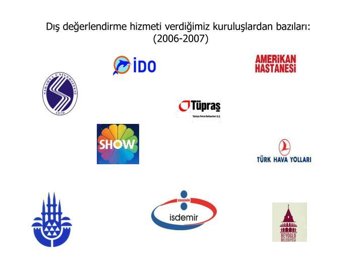 Dış değerlendirme hizmeti verdiğimiz kuruluşlardan bazıları: