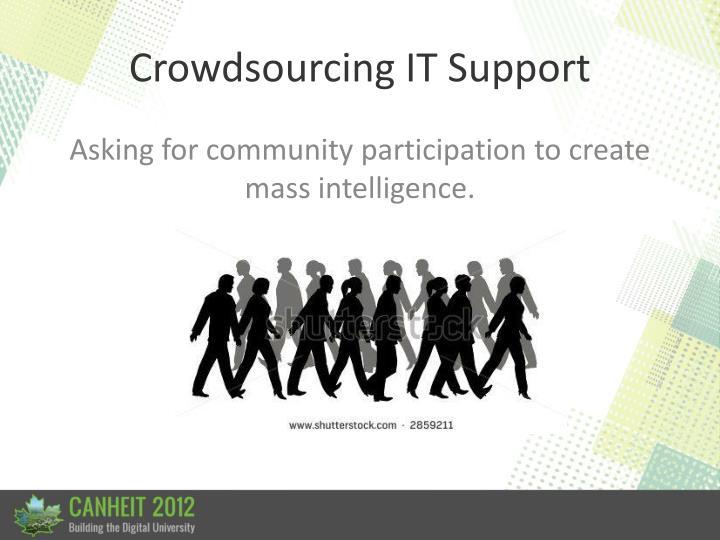 Crowdsourcing IT Support