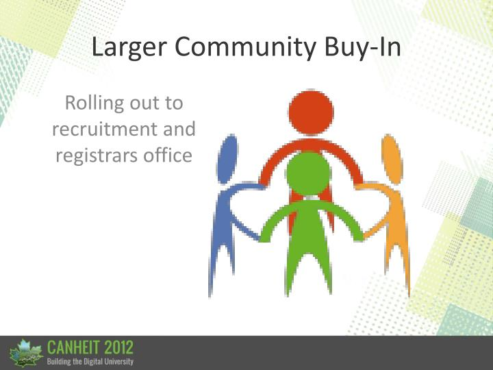 Larger Community Buy-In