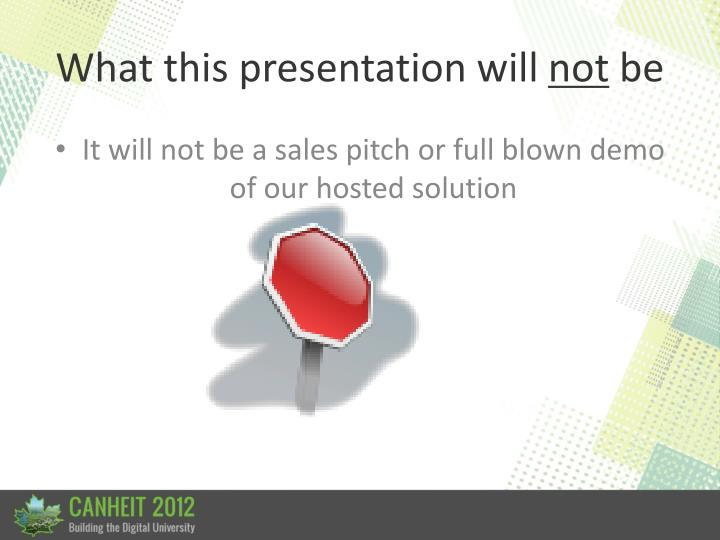 What this presentation will