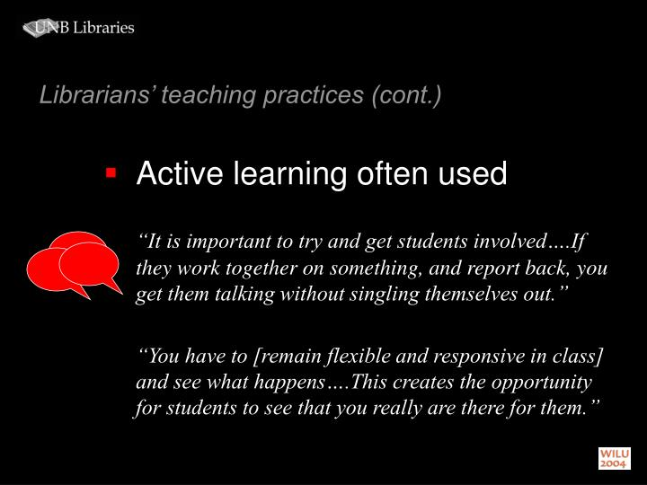 Librarians' teaching practices (cont.)