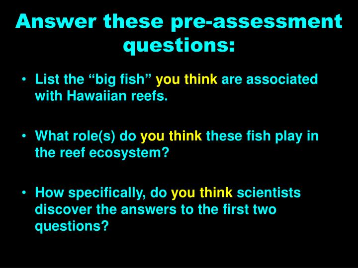 Answer these pre assessment questions