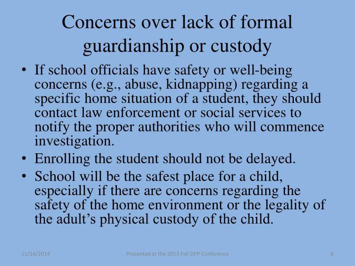 Concerns over lack of formal guardianship or custody