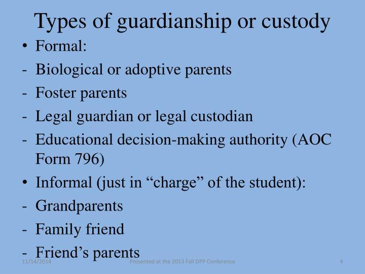 Types of guardianship or custody