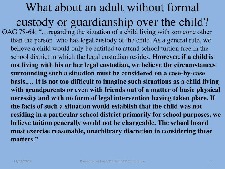 What about an adult without formal custody or guardianship over the child?