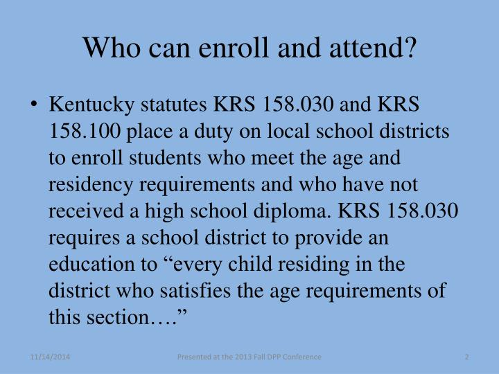 Who can enroll and attend?