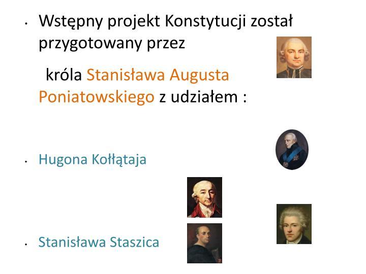 Wstępny projekt Konstytucji został przygotowany przez