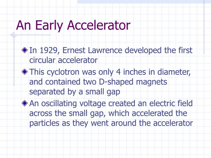 An Early Accelerator