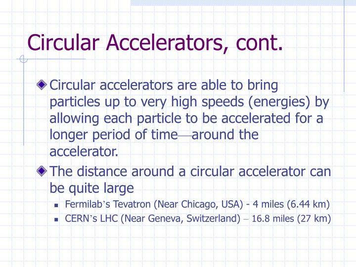 Circular Accelerators, cont.