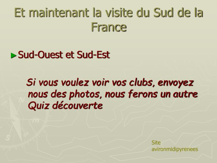 Et maintenant la visite du Sud de la France