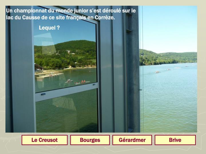 Un championnat du monde junior s'est déroulé sur le lac du Causse de ce site français en Corrèze.