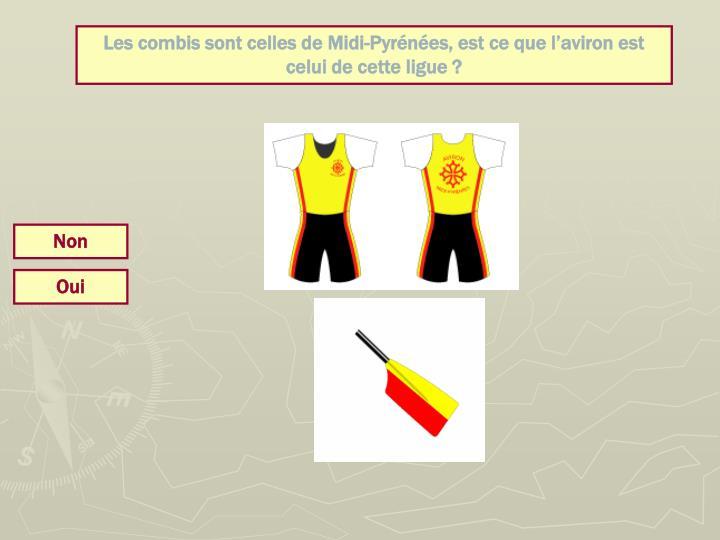 Les combis sont celles de Midi-Pyrénées, est ce que l'aviron est celui de cette ligue ?