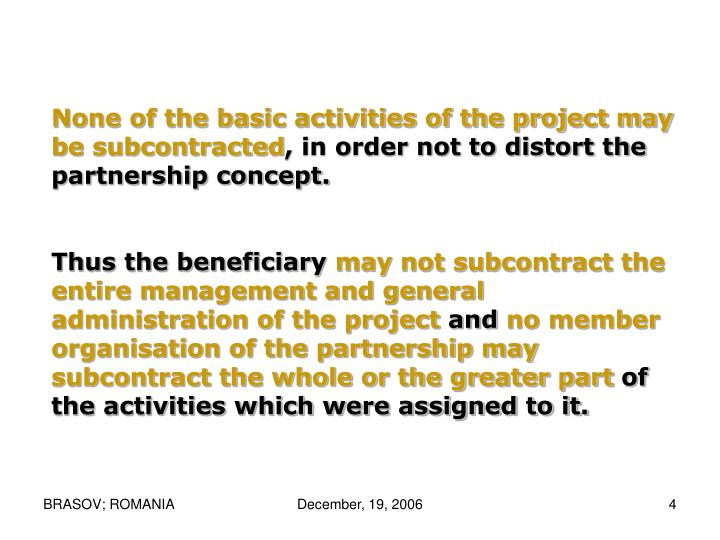 None of the basic activities of the project may be subcontracted
