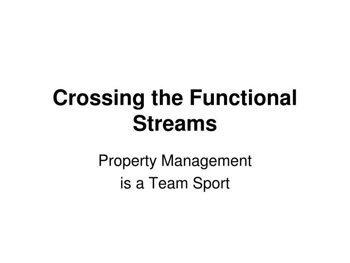 Crossing the Functional Streams