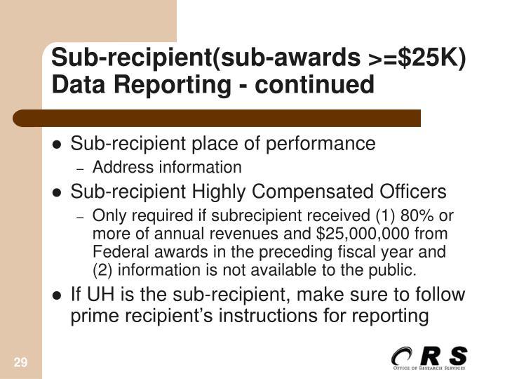 Sub-recipient(sub-awards >=$25K) Data Reporting - continued