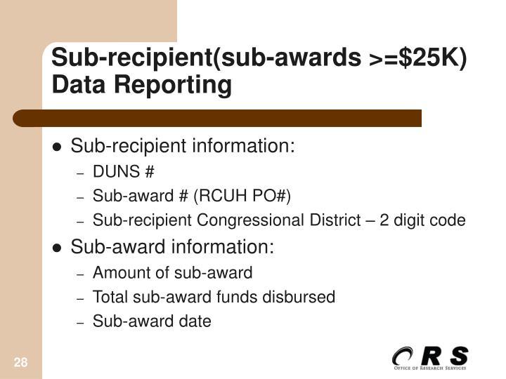Sub-recipient(sub-awards >=$25K) Data Reporting