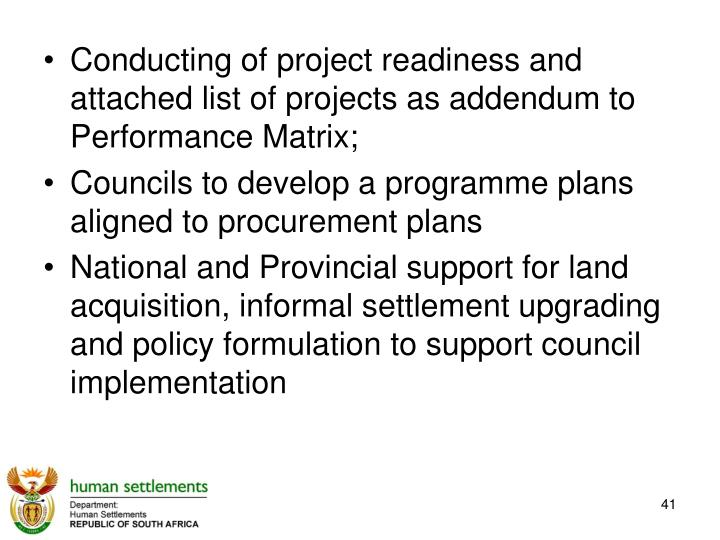 Conducting of project readiness and attached list of projects as addendum to Performance Matrix;