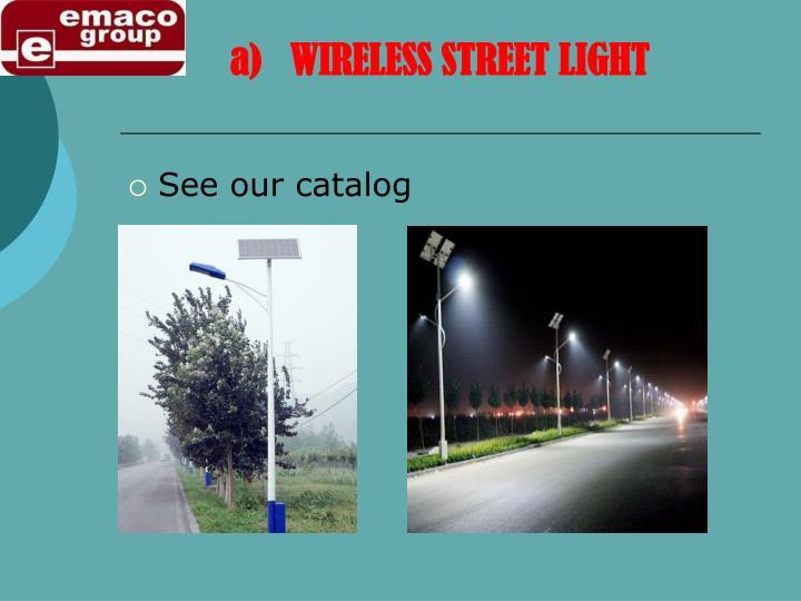 a)   WIRELESS STREET LIGHT