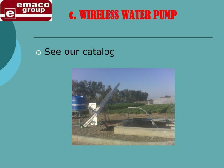 c. WIRELESS WATER PUMP