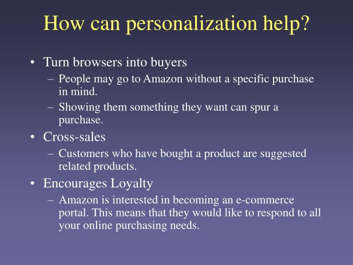 How can personalization help?