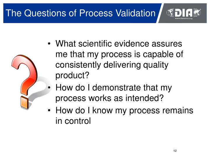 The Questions of Process Validation