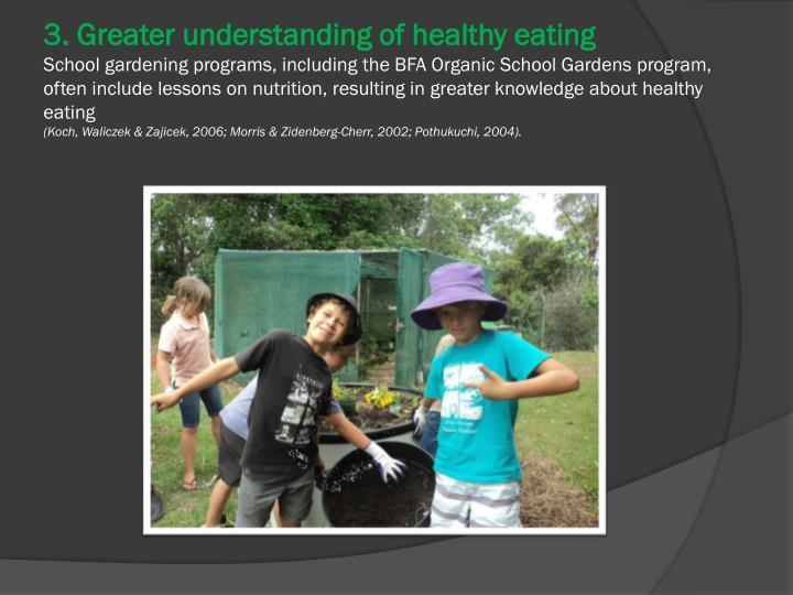 3. Greater understanding of healthy eating