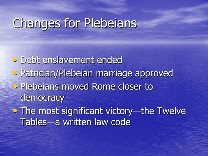 Changes for Plebeians