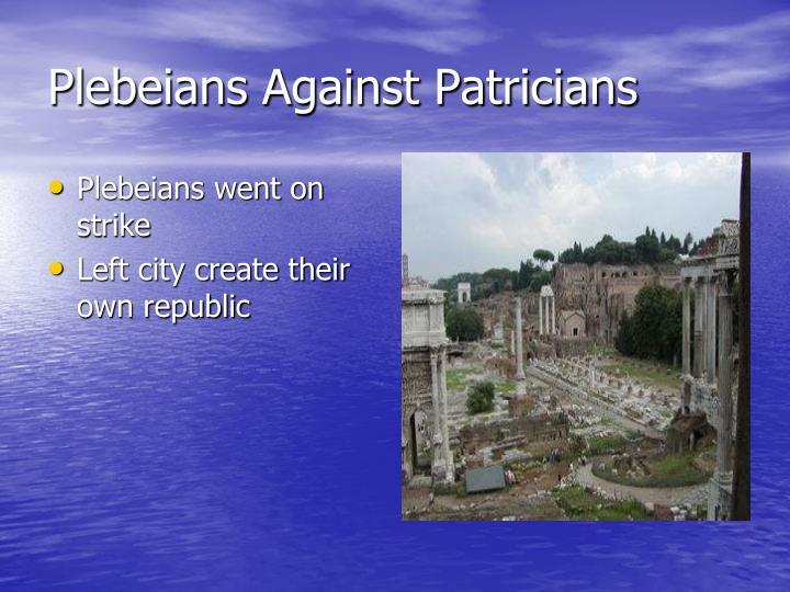 Plebeians Against Patricians