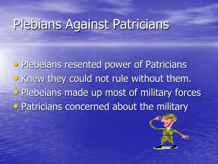 Plebians Against Patricians