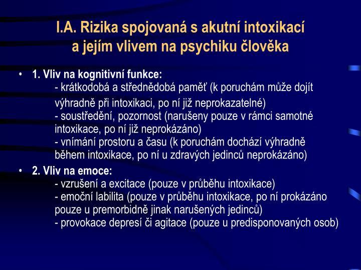 I.A. Rizika spojovaná s akutní intoxikací
