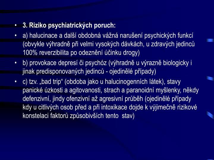 3. Riziko psychiatrických poruch: