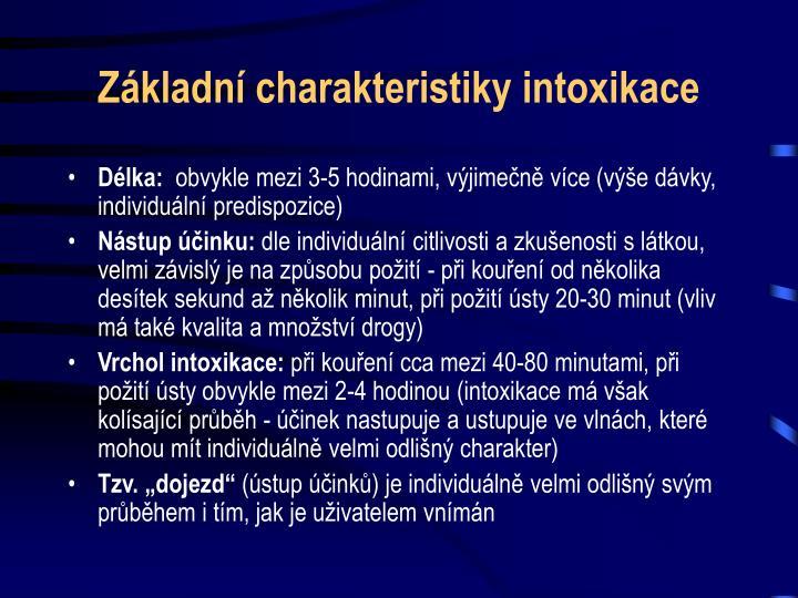 Základní charakteristiky intoxikace