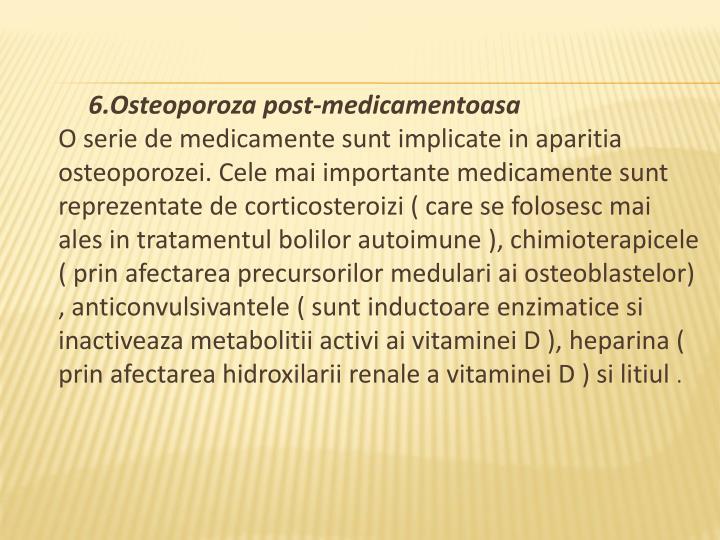6.Osteoporoza post-medicamentoasa