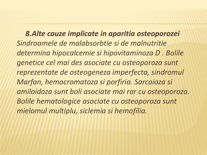 8.Alte cauze implicate in aparitia osteoporozei