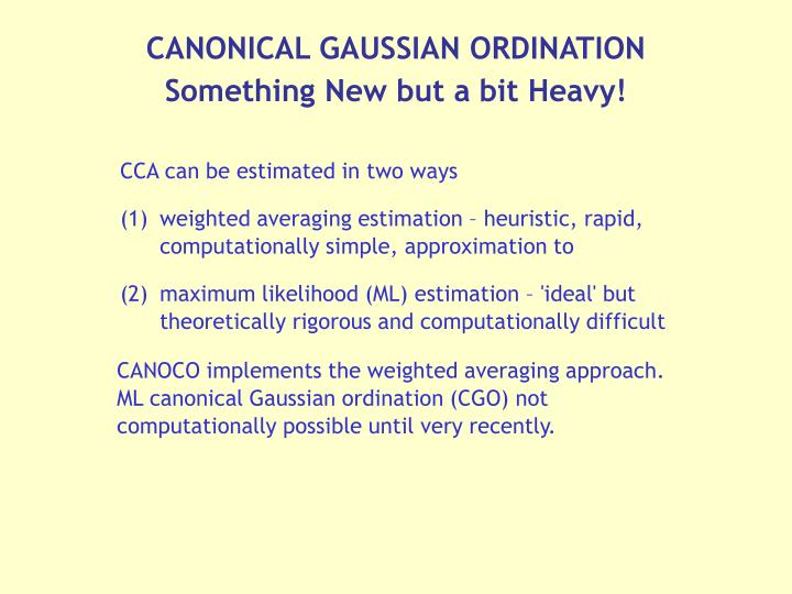 CANONICAL GAUSSIAN ORDINATION