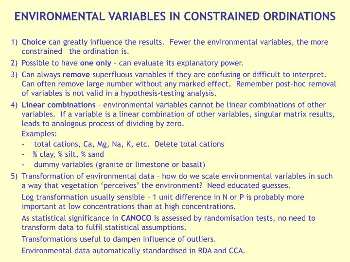 ENVIRONMENTAL VARIABLES IN CONSTRAINED ORDINATIONS