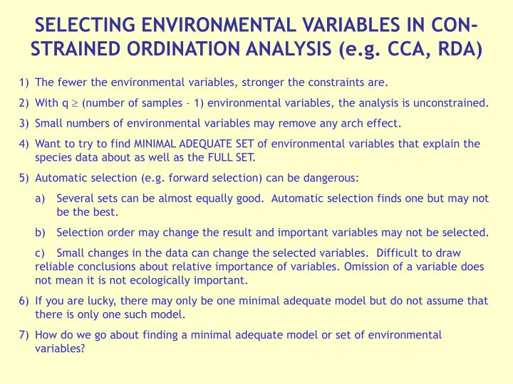 SELECTING ENVIRONMENTAL VARIABLES IN CON-STRAINED ORDINATION ANALYSIS (e.g. CCA, RDA)