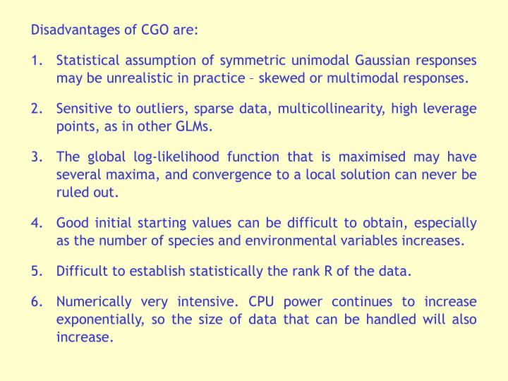 Disadvantages of CGO are: